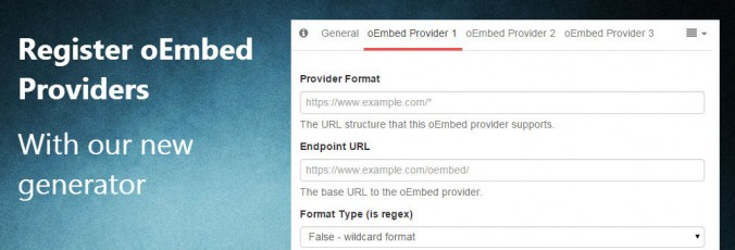 Introducing oEmbed provider generator – GenerateWP