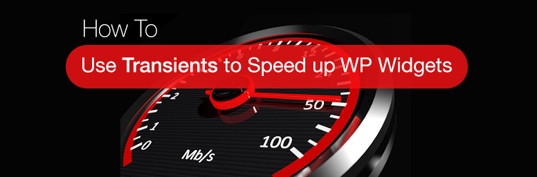 Use Transients to speed up WordPress widgets