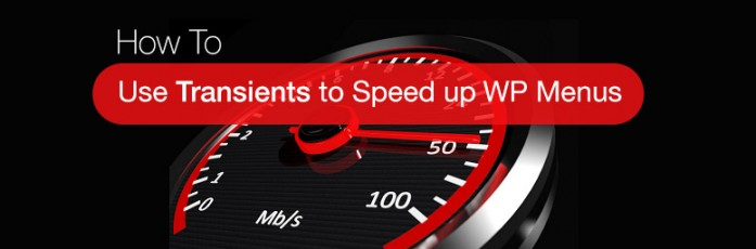 Use Transients to speed up WordPress menus